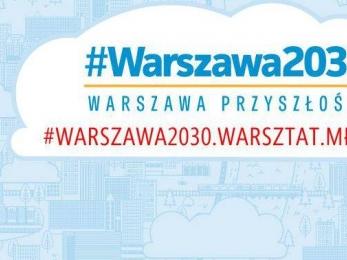 #Warszawa 2030 warsztat dla młodzieży